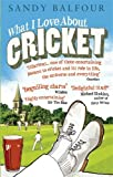 What I Love About Cricket (0091927323) by Balfour, Sandy