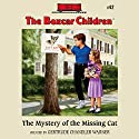 The Mystery of the Missing Cat: The Boxcar Children Mysteries, Book 42 (       UNABRIDGED) by Gertrude Chandler Warner Narrated by Tim Gregory
