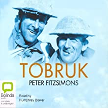 Tobruk Audiobook by Peter FitzSimons Narrated by Humphrey Bower