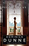 People Like Us: A Novel (0345521048) by Dunne, Dominick