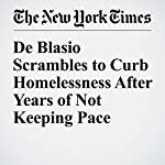 De Blasio Scrambles to Curb Homelessness After Years of Not Keeping Pace | J. David Goodman,Nikita Stewart