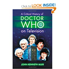 A Critical History of Doctor Who on Television by John Kenneth Muir