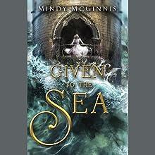 Given to the Sea Audiobook by Mindy McGinnis Narrated by Monika Felice Smith, Robbie Daymond, Alex McKenna, Sunil Malhotra