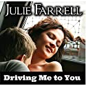 Driving Me to You: London Loves Series, Book 1 Audiobook by Julie Farrell Narrated by Amanda Friday