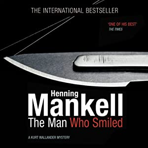 The Man Who Smiled: An Inspector Wallander Mystery | [Henning Mankell]