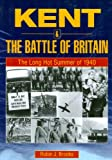 img - for Kent and the Battle of Britain. The Long Hot Summer of 1940 (Aviation History) book / textbook / text book