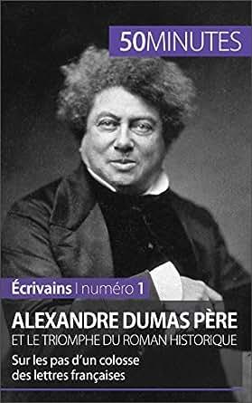 Alexandre dumas p re et le triomphe du roman historique for Alexandre jardin epub