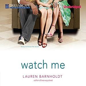 Watch Me Audiobook