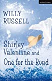 Willy Russell Shirley Valentine & One for the road (Methuen Modern Plays)