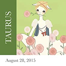 Taurus: August 28, 2015  by Tali Edut, Ophira Edut Narrated by Lesa Wilson