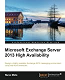 Microsoft Exchange Server 2013 High Availability