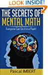 The secrets of mental math: Everyone...