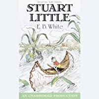 Stuart Little (       UNABRIDGED) by E.B. White Narrated by Julie Harris