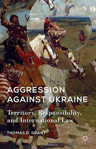 Aggression against Ukraine: Territory, Responsibility, and International Law (American Foreign Policy in the 21st Century) PDF
