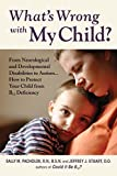 Sally M. Pacholok What's Wrong with My Child?: From Neurological and Developmental Disabilities to Autism...How to Protect Your Child from B12 Deficiency