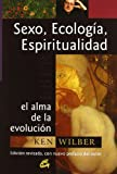 Sexo, Ecologia, Espiritualidad / Sex, Ecology, Spirituality: El Alma De La Evolucion / the Spirit of Evoluton (Conciencia Global / Global Conscience) (Spanish Edition) (8484451283) by Ken Wilber