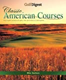 img - for Golf Digest: Classic American Courses by Mike Stachura (2003-04-15) book / textbook / text book