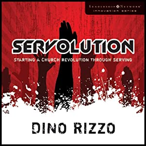 Servolution: Starting a Church Revolution through Serving | [Dino Rizzo]
