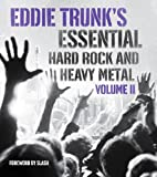 Eddie Trunks Essential Hard Rock and Heavy Metal Volume 2