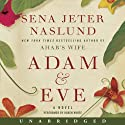 Adam & Eve: A Novel (       UNABRIDGED) by Sena Jeter Naslund Narrated by Karen White