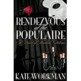 Rendezvous at the Populaire: A Novel of Sherlock Holmesby Kate Workman