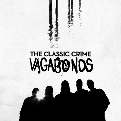 The Classic Crime - Vagabonds [Deluxe Version] (2010)
