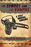 img - for The Cowboy and the Vampire: A Very Unusual Romance (The Cowboy and the Vampire Collection) (Volume 1) book / textbook / text book