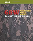 img - for 68W Advanced Field Craft: Combat Medic Skills book / textbook / text book