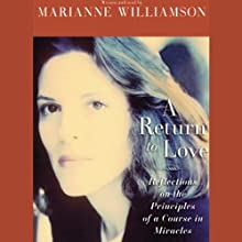 A Return to Love (       ABRIDGED) by Marianne Williamson Narrated by Marianne Williamson