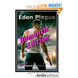 Free Kindle Book: Eden Plague - Romantic Edition (Plague Wars Volume 1a), by David VanDyke