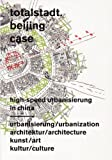 Totalstadt - Beijing Case: High-speed Urbanization in China
