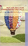 Hot Air Balloon Embroidery Project: Step-by-Step Instructions