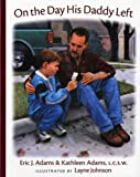 img - for On the Day His Daddy Left (Albert Whitman Prairie Books) book / textbook / text book