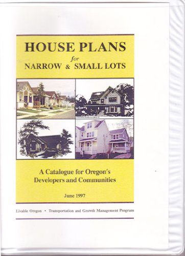 House Plans for Narrow & Small Lots: A Catalogue for Oregon's Developers and Communities June 1997 (Narrow House Plans compare prices)