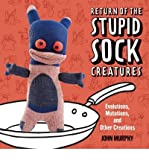img - for By John Murphy Return of the Stupid Sock Creatures: Evolutions, Mutations, and Other Creations (1st First Edition) [Paperback] book / textbook / text book