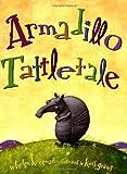 Armadillo Tattletale (0590997238) by Ketteman, Helen