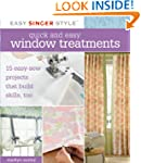 Quick and Easy Window Treatments: 15...