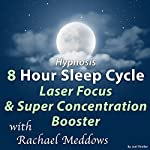 Hypnosis 8 Hour Sleep Cycle Laser Focus & Super Concentration Booster | Joel Thielke