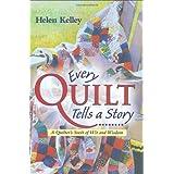 Every Quilt Tells a Story ~ Helen Kelley