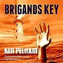Brigands Key Audiobook by Ken Pelham Narrated by Matt Josdal, VOplanet Studios