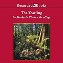 The Yearling (       UNABRIDGED) by Marjorie Kinnan Rawlings Narrated by Tom Stechschulte