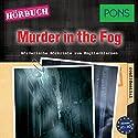 Murder in the Fog (PONS Hörkrimi Englisch): Mörderische Hörkrimis zum Englischlernen Hörbuch von Dominic Butler Gesprochen von: Mark Topping