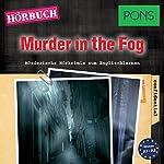 Murder in the Fog (PONS Hörkrimi Englisch): Mörderische Hörkrimis zum Englischlernen | Dominic Butler