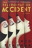 The Teleportation Accident: A Novel