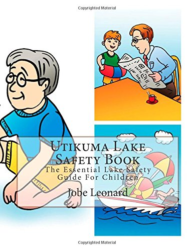 Utikuma Lake Safety Book: The Essential Lake Safety Guide For Children
