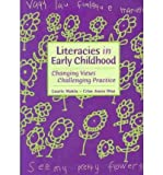 img - for Literacies in Early Childhood: Changing Views, Challenging Practice book / textbook / text book