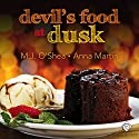 Devil's Food at Dusk Audiobook by M.J. O'Shea, Anna Martin Narrated by John-Paul Barrel
