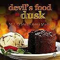 Devil's Food at Dusk Audiobook by M.J. O'Shea, Anna Martin Narrated by John-Paul Barrel