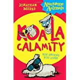 Koala Calamity (Awesome Animals)by Jonathan Meres