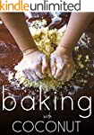 Baking with Coconut: Gluten-free, Gra...
